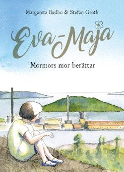 Eva-Maja :mormors mor berättar