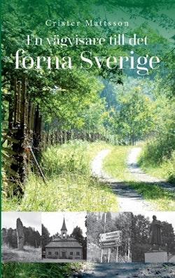En vägvisare till det forna Sverige