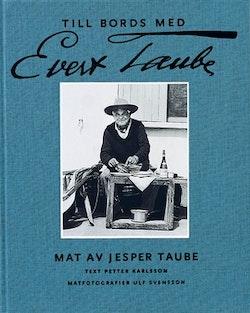 Till bords med Evert Taube : Mat av Jesper Taube