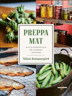Preppa mat : allt du behöver veta om livsmedel i kristider