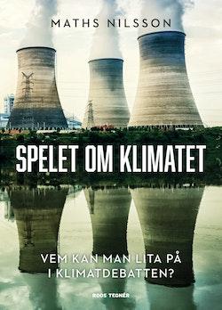 Spelet om klimatet - vem kan man lita på i klimatdebatten?