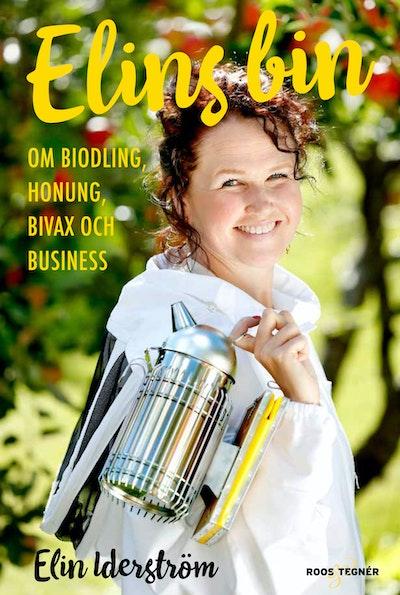 Elins bin : om biodling, honung, bivax och business