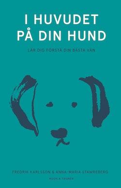 I huvudet på din hund - Lär dig förstå din bästa vän