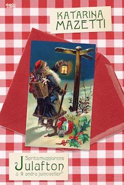 Spritsmugglarens julafton och nio andra julnoveller