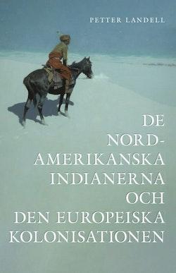 De Nordamerikanska Indianerna och Den Europeiska Kolonisationen