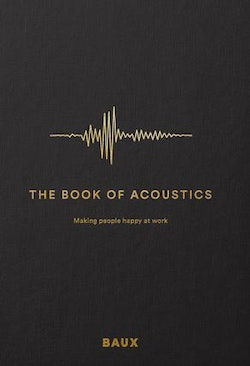 The Book of Acoustics : Making people happy at work