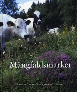 Mångfaldsmarker : naturbetesmarker - en värdefull resurs