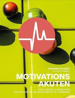 Motivationsakuten - motivation, recept och fakta för en energirik vardag