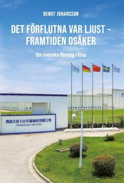 Det förflutna var ljust - framtiden osäker : om svenska företag i Kina