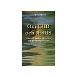 Om Gud och Jesus : Gardells tankar i Bibelns och forskningens ljus