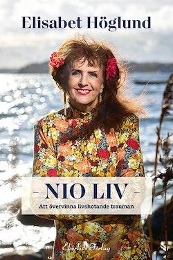Nio liv : att övervinna livshotande trauman