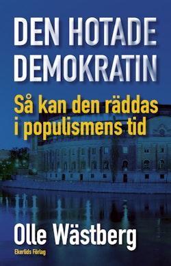 Den hotade demokratin : så kan den räddas i populismens tid