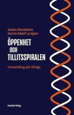 Öppenhets- och Tillitsspiralen : utveckling på riktigt