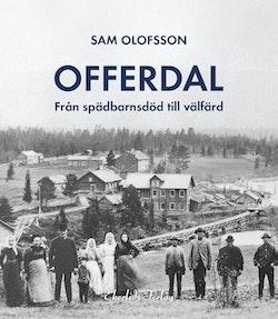 När Offerdal utmanades : revolutionen av jordbruket under 1800-talet