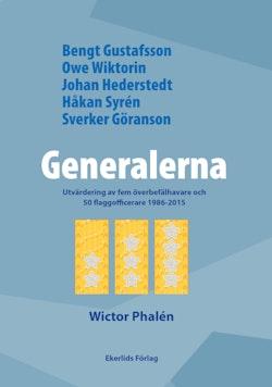 Generalerna : utvärdering av fem överbefälhavare och 50 flaggofficerare 1986-2015