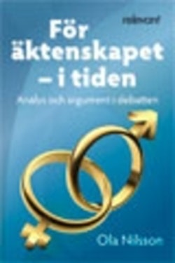 För äktenskapet - i tiden : analys och argument i debatten
