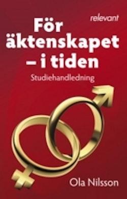 För äktenskapet - i tiden : studiehandledning