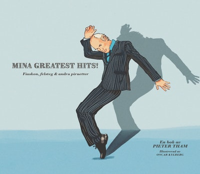 Mina Greatest Hits - Fiaskon, felsteg & andra piruetter