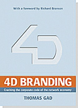 4D branding : cracking the corporate code of the network economy