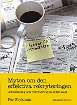 Myten om den effektiva rekryteringen : jobbsökning och rekrytering på 2000-
