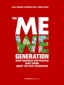 The MeWe generation : what business and politics must know about the next g