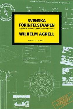 Svenska förintelsevapen : utvecklingen av kemiska och nukleära stridsmedel 1928-1970