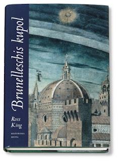 Brunelleschis kupol : historien om den mäktiga katedralen i Florens