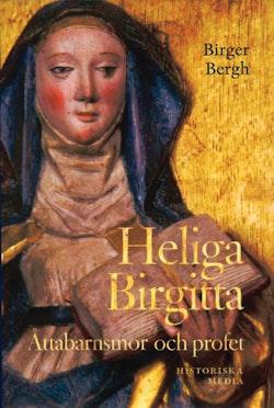 Heliga Birgitta : åttabarnsmor och profet