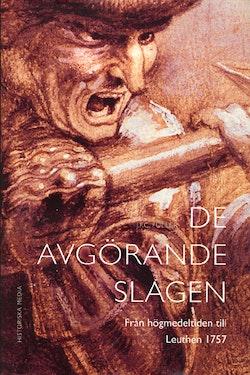De avgörande slagen. D. 2, Från högmedeltiden till Leuthen 1757