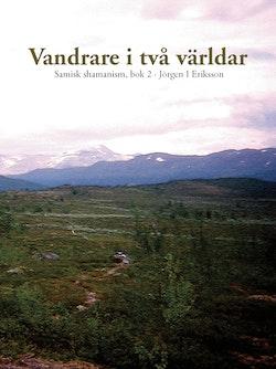 Vandrare i två världar : samisk shamanism
