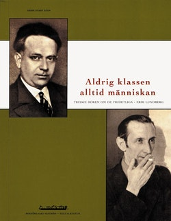 Aldrig klassen - alltid människan : tredje boken om de frihetliga