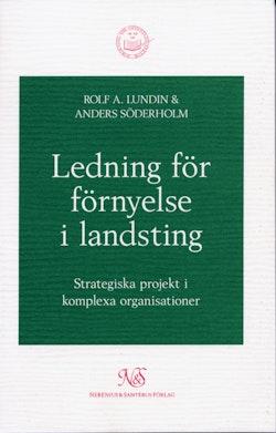 Ledning för förnyelse i landsting - Strategiska projekt i komplexa organisa