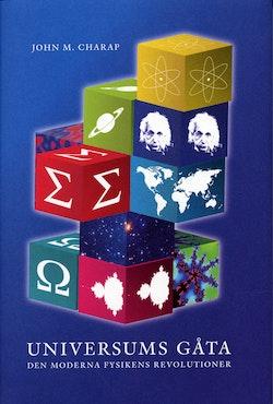 Universums gåta : Den moderna fysikens revolutioner