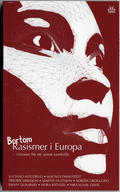 Bortom Rasismer i Europa : visioner för ett annat samhälle
