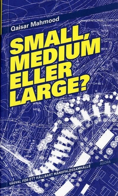 Small, medium eller large : vägval för ett hållbart mångfaldssamhälle
