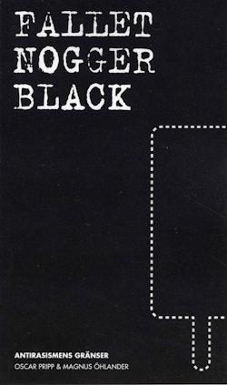 Fallet Nogger black : antirasismens gränser