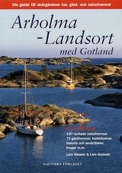 Arholma-Landsort med Gotland : din guide till skärgårdens öar, gäst- och naturhamnar