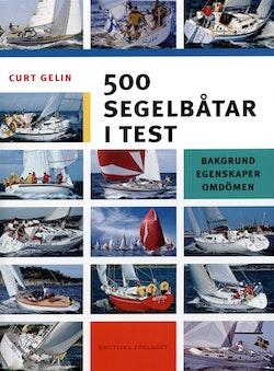 500 segelbåtar i test - Bakgrund,egenskaper,omdömen
