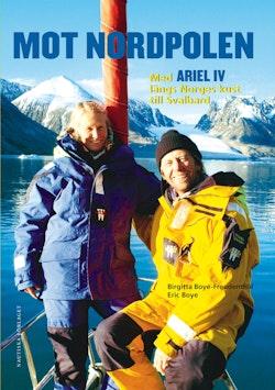 Mot Nordpolen : Med Ariel IV längs Norges kust till Svalbard
