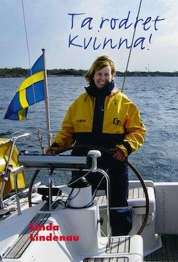 Ta rodret, kvinna! : Inspiration och fakta för kvinnliga sjöfarare