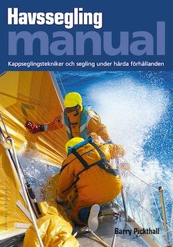 Havssegling manual : kappseglingstekniker och segling under hårda förhållanden