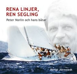 Rena linjer, ren segling : Peter Norlin och hans båtar