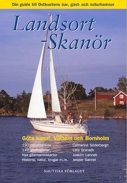 Landsort - Skanör : din guide till Ost- och Sydkustens öar, gäst- och naturhamnar, Göta kanal, Vättern och Bornholm