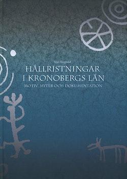 Hällristningar i Kronobergs län : motiv, myter och dokumentation