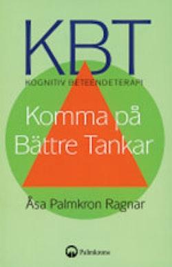 KBT kognitiv beteendeterapi : komma på bättre tankar