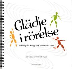 Glädje i rörelse med 2 CD : träning för kropp och sinne hela livet