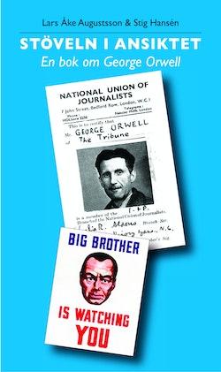Stöveln i ansiktet En bok om George Orwell