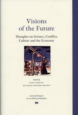 Visions of the Future : thoughts on science, conflict, culture and the economy