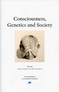 Conciousness, Genetics and Society