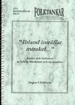 Ibland inträffar mirakel - Analys och lärdomar av folklig läkekonst och shamanism